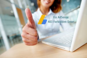 AdSense 403 Forbidden Error Complete Solution for You