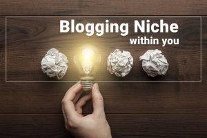 Best blogging niche within you