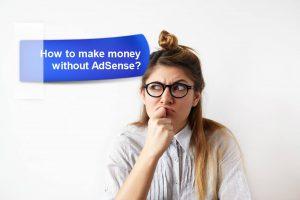 Make money without AdSense